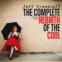The Complete Rebirth of the Cool by Jeff Presslaff