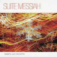 Suite Messiah by the Winnipeg Jazz Orchestra
